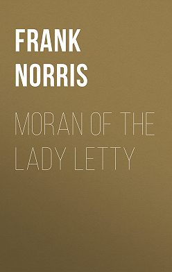 Frank Norris - Moran of the Lady Letty