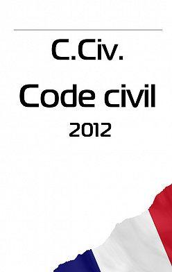 France - C. Civ. Code civil 2012