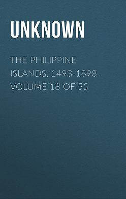 Unknown - The Philippine Islands, 1493-1898. Volume 18 of 55