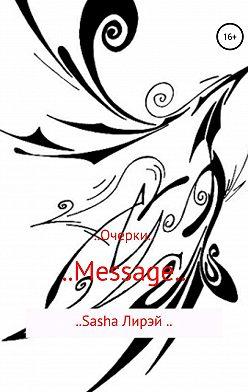 Sasha Лирэй - .. Message ..