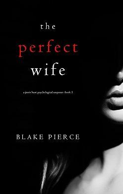 Блейк Пирс - The Perfect Wife