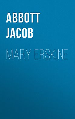 Jacob Abbott - Mary Erskine