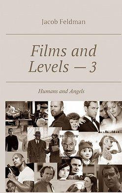 Jacob Feldman - Films and Levels – 3. Humans and Angels