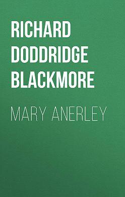 Richard Doddridge Blackmore - Mary Anerley