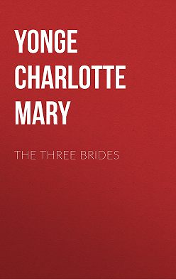 Charlotte Yonge - The Three Brides