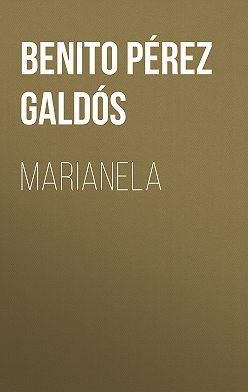 Benito Pérez Galdós - Marianela