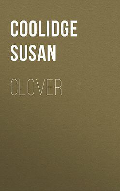 Susan Coolidge - Clover