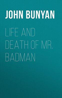 John Bunyan - Life and Death of Mr. Badman