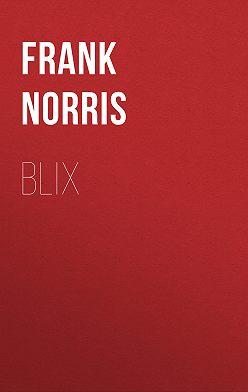 Frank Norris - Blix
