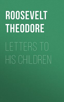 Theodore Roosevelt - Letters to His Children