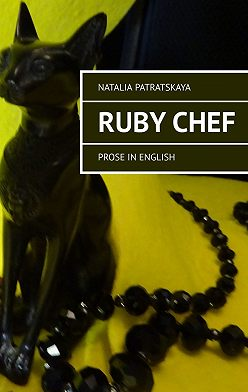 Natalia Patratskaya - Ruby Chef. Prose inEnglish