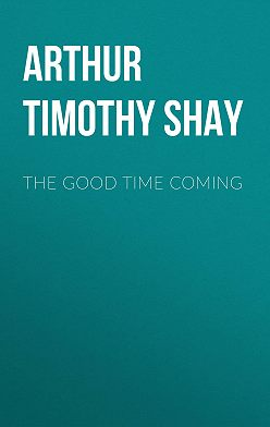Timothy Arthur - The Good Time Coming