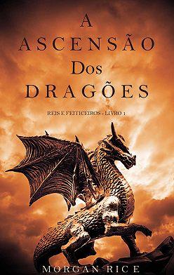 Морган Райс - A Ascensão dos Dragões