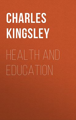 Charles Kingsley - Health and Education