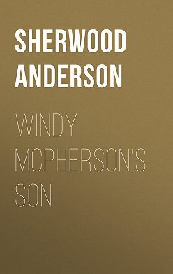 Sherwood Anderson - Windy McPherson's Son