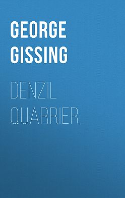 George Gissing - Denzil Quarrier