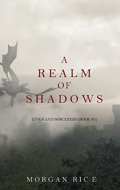 Морган Райс - A Realm of Shadows