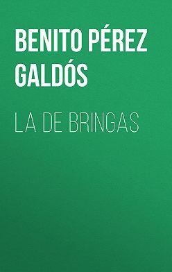 Benito Pérez Galdós - La de Bringas
