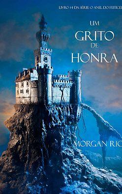 Морган Райс - Um Grito De Honra