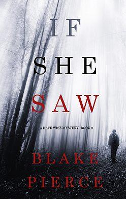 Блейк Пирс - If She Saw