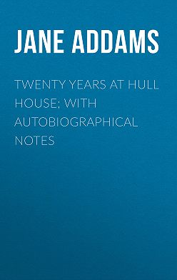 Jane Addams - Twenty Years at Hull House; with Autobiographical Notes