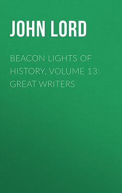 John Lord - Beacon Lights of History, Volume 13: Great Writers