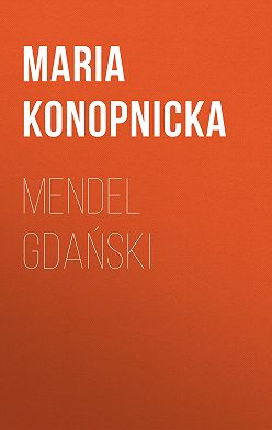 Maria Konopnicka - Mendel Gdański