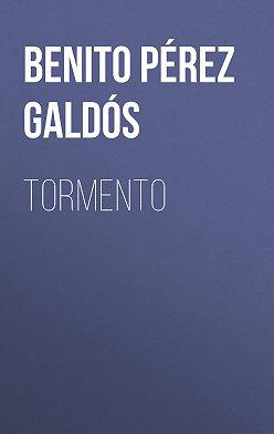 Benito Pérez Galdós - Tormento