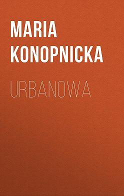 Maria Konopnicka - Urbanowa