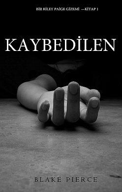 Блейк Пирс - Kaybedilen