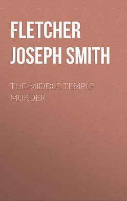 Joseph Fletcher - The Middle Temple Murder