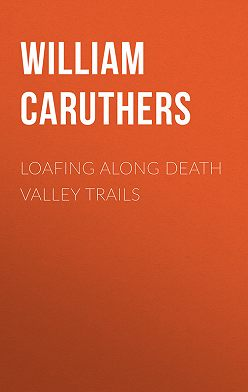 William Caruthers - Loafing Along Death Valley Trails