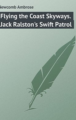 Ambrose Newcomb - Flying the Coast Skyways. Jack Ralston's Swift Patrol