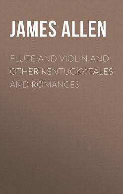 James Allen - Flute and Violin and other Kentucky Tales and Romances