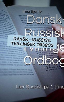 Irina Bjørnø - Dansk-Russisk Tvillinger Ordbog