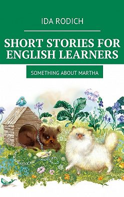 Ida Rodich - Short stories for English stories. Something about Martha