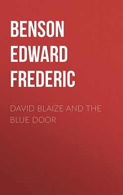 Эдвард Бенсон - David Blaize and the Blue Door
