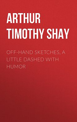 Timothy Arthur - Off-Hand Sketches, a Little Dashed with Humor