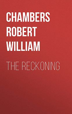 Robert Chambers - The Reckoning