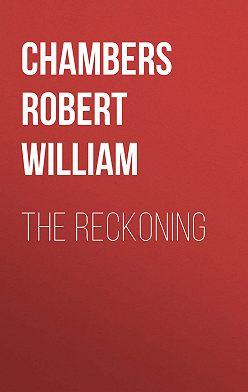 Robert Chambers - The Reckoning