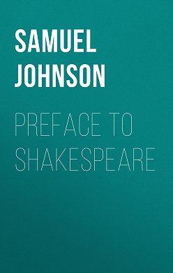 Samuel Johnson - Preface to Shakespeare