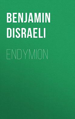 Benjamin Disraeli - Endymion