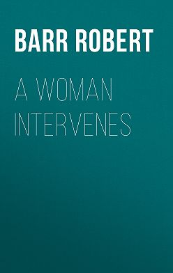Robert Barr - A Woman Intervenes