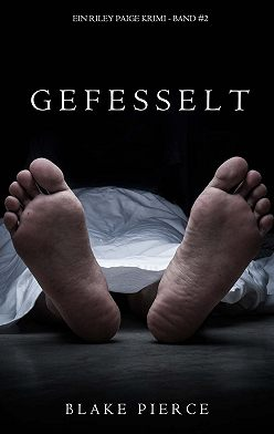 Блейк Пирс - Gefesselt