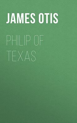James Otis - Philip of Texas