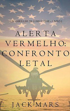 Джек Марс - Alerta Vermelho: Confronto Letal