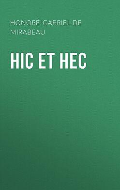 Honoré-Gabriel Mirabeau - Hic et Hec