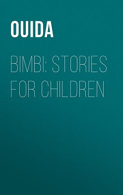 Ouida - Bimbi: Stories for Children
