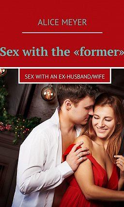 Sex with ex husband pics 533