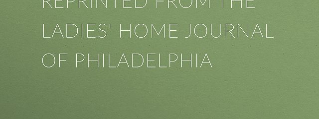 Good Stories Reprinted from the Ladies' Home Journal of Philadelphia